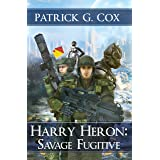 Harry Heron Savage Fugitive (The Harry Heron Series Book 4)