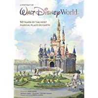 A Portrait of Walt Disney World (Disney Editions Deluxe)