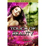 Touch of Beauty: A Fairytale Romance Twist (Magic, New Mexico Book 23)