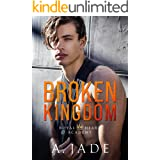 Broken Kingdom : A bad boy college romance (Royal Hearts Academy Book 4)