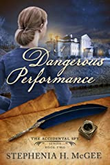 A Dangerous Performance: A Christian historical romance (The Accidental Spy Series Book 2) Kindle Edition