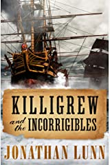 Killigrew and the Incorrigibles (The Kit Killigrew Naval Adventures Book 3) Kindle Edition