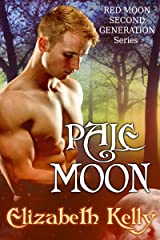Pale Moon: (Book Five, Red Moon Series) (Red Moon Second Generation Series 5) Kindle Edition