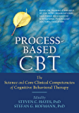Process-Based CBT: The Science and Core Clinical Competencies of Cognitive Behavioral Therapy (English Edition)