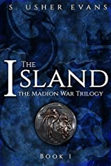 The Island (Madion War Trilogy Book 1) Kindle Edition
