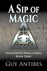 A Sip of Magic (Disinherited Prince Series Book 3) Kindle Edition