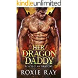 Her Dragon Daddy: A Dragon Shifter Romance (Black Claw Dragons Book 1)