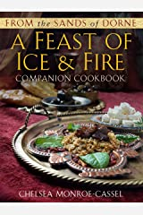 From the Sands of Dorne: A Feast of Ice & Fire Companion Cookbook Kindle Edition