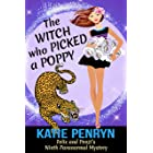 The Witch who Picked a Poppy: Felix and Penzi's Ninth Paranormal Mystery (French Country Murders Book 9)