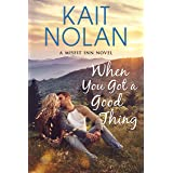 When You Got A Good Thing: A Small Town Family Romance (The Misfit Inn Book 1)