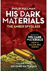 The Amber Spyglass: His Dark Materials 3: now a major BBC TV series Kindle Edition