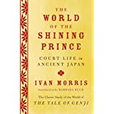 World of the Shining Prince: Court Life in Ancient Japan