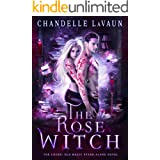 The Rose Witch (The Coven: Old Magic Stand-Alone Novel Book 1)