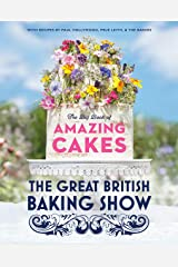 The Great British Baking Show: The Big Book of Amazing Cakes Hardcover