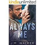 Always Me (Shattered Series Book 2)