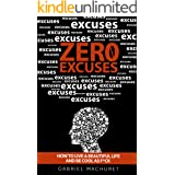 Zero Excuses: How to live a Beautiful Life and be Cool as F*ck
