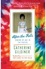 After the Falls: Coming of Age in the Sixties Kindle Edition