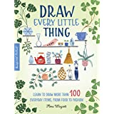 Draw Every Little Thing (Inspired Artist): Learn to draw more than 100 everyday items, from food to fashion