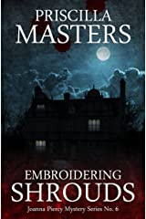 Embroidering Shrouds (Joanna Piercy Mystery Series Book 6) Kindle Edition