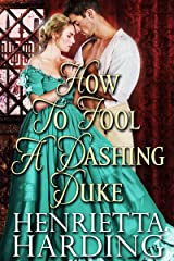 How to Fool a Dashing Duke: A Historical Regency Romance Book Kindle Edition