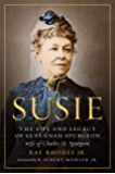 Susie: The Life and Legacy of Susannah Spurgeon, wife of Charles H. Spurgeon (English Edition)