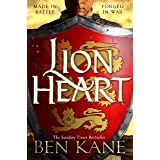 Lionheart: A rip-roaring epic novel of one of history's greatest warriors by the Sunday Times bestselling author (Richard the