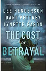 The Cost of Betrayal: Three Romantic Suspense Novellas Kindle Edition