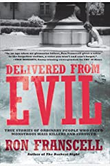 Delivered from Evil: True Stories of Ordinary People Who Faced Monstrous Mass Killers and Survived Kindle Edition