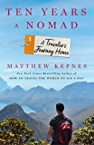 Ten Years a Nomad: A Traveler's Journey Home (English Edition)