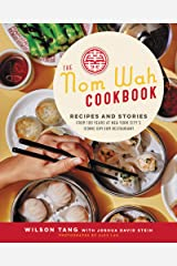 The Nom Wah Cookbook: Recipes and Stories from 100 Years at New York City's Iconic Dim Sum Restaurant Hardcover