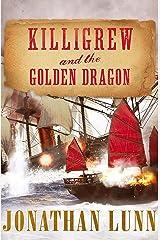 Killigrew and the Golden Dragon (The Kit Killigrew Naval Adventures Book 2) Kindle Edition