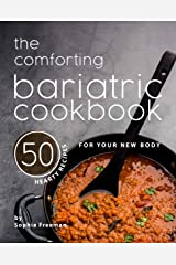 The Comforting Bariatric Cookbook: 50 Hearty Recipes for Your New Body