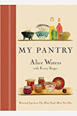My Pantry: Homemade Ingredients That Make Simple Meals Your Own: A Cookbook Hardcover