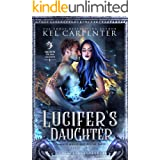 Lucifer's Daughter: Queen of the Damned (Damned Magic and Divine Fates Book 1)
