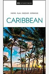 DK Eyewitness Caribbean (Travel Guide) Kindle Edition