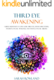 Third Eye Awakening: Guided Meditation to Open Your Third Eye, Expand Mind Power, Intuition, Psychic Awareness, and Enhance Psychic Abilities (3rd Eye, ... Spiritual Enlightenment) (English Edition)