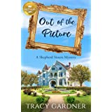 Out of the Picture: A Shepherd Sisters Mystery from Hallmark Publishing: 1