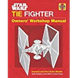 Star Wars TIE Fighter Owners' Workshop Manual: Imperial and First Order Models (Owners Workshop Manual)