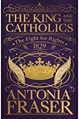 The King and the Catholics: The Fight for Rights 1829 Kindle Edition
