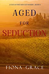 Aged for Seduction (A Tuscan Vineyard Cozy Mystery—Book 4) Kindle Edition