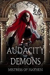 The Audacity of Demons (Mistress of Mayhem Book 1) Kindle Edition