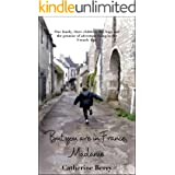 But you are in France, Madame: One family, three children, five bags and the promise of adventure living in the French Alps