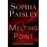 Melting Point: A romantic suspense (Lost to the Flame Book 1)