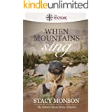 When Mountains Sing: My Father's House series, Book 1