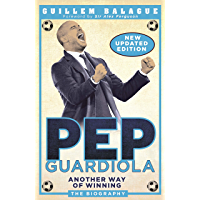 Pep Guardiola: Another Way of Winning: The Biography (Englis…
