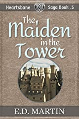 The Maiden in the Tower: A Fairy Tale Retold (Heartsbane Saga Short Story .5) Kindle Edition