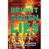 Bright Green Lies: How the Environmental Movement Lost Its Way and What We Can Do About It