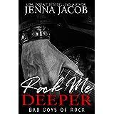 Rock Me Deeper: A Reunion Romance (Bad Boys of Rock Book 5)