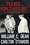 """""""Please ... Don't Kill Me"""": The True Story of the Milo Murder (English Edition)"""