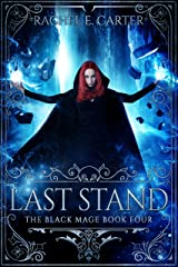 Last Stand (The Black Mage Book 4) Kindle Edition